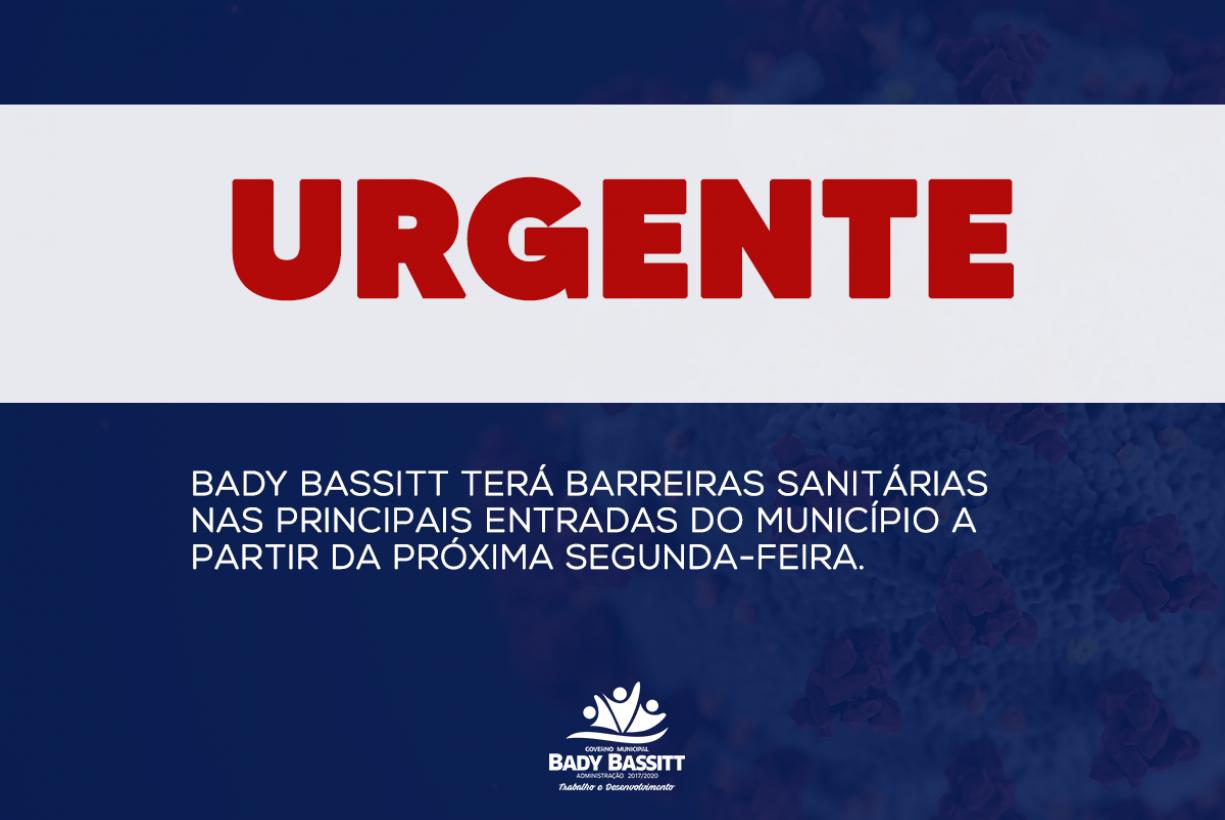 BADY BASSITT TERÁ BARREIRAS SANITÁRIAS A PARTIR DA PRÓXIMA SEGUNDA-FEIRA