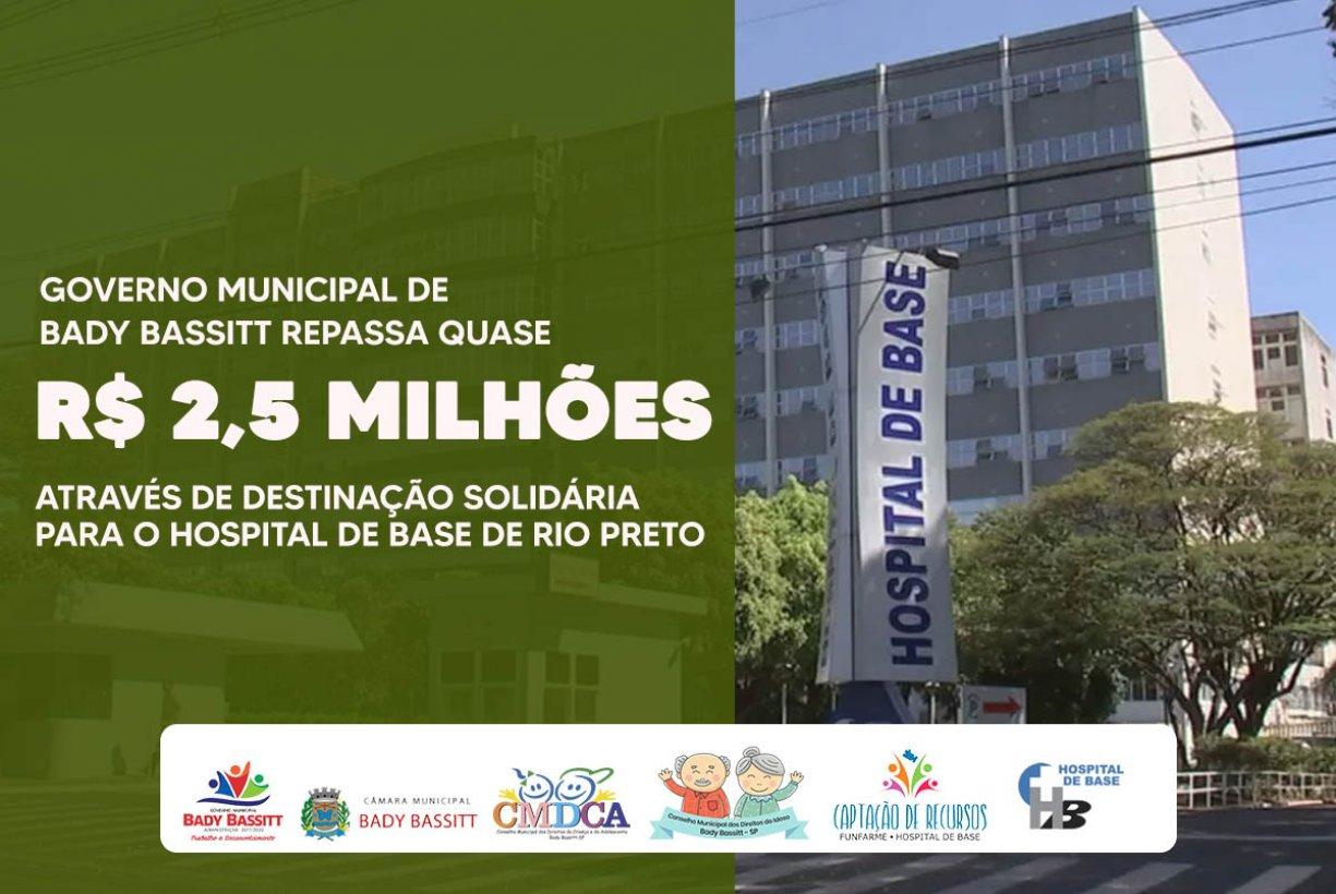 EM MOMENTO CRUCIAL, PREFEITURA DE BADY BASSITT DESTINA QUASE R$ 2,5 MILHÕES PARA HOSPITAL DE BASE DE RIO PRETO